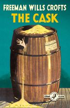 The Cask: 100th Anniversary Edition (Detective Club Crime Classics) Paperback  by Freeman Wills Crofts