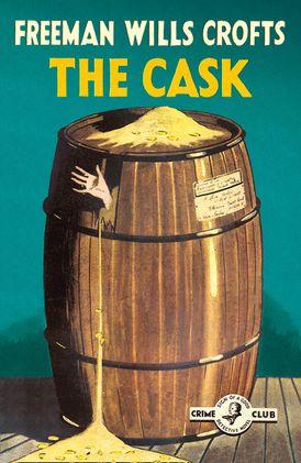 The Cask: 100th Anniversary Edition (Detective Club Crime Classics)
