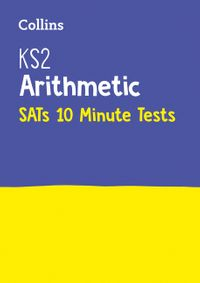 ks2-maths-arithmetic-sats-10-minute-tests-for-the-2021-tests-collins-ks2-sats-practice