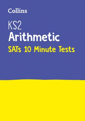 KS2 Maths Arithmetic SATs 10-Minute Tests: For the 2021 Tests (Collins KS2 SATs Practice)