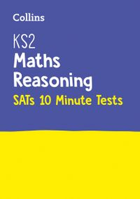 ks2-maths-reasoning-sats-10-minute-tests-for-the-2021-tests-collins-ks2-sats-practice