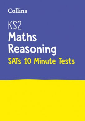 KS2 Maths Reasoning SATs 10-Minute Tests: For the 2021 Tests (Collins KS2 SATs Practice)