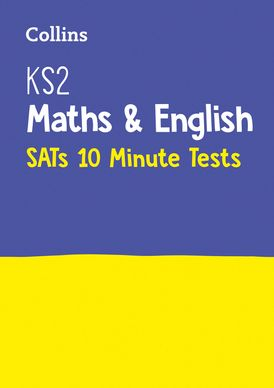 KS2 Maths and English SATs 10-Minute Tests: For the 2021 Tests (Collins KS2 SATs Practice)