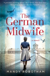 the-german-midwife-a-new-voice-in-historical-fiction-for-2019-for-fans-of-the-book-the-tattooist-of-auschwitz