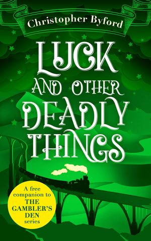 Luck and Other Deadly Things book image