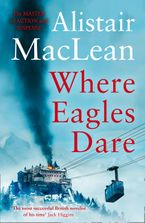 Where Eagles Dare Paperback  by Alistair MacLean
