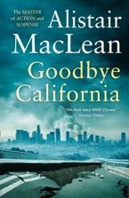Goodbye California Paperback  by Alistair MacLean