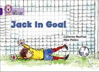 Jack in Goal: Band 08/Purple (Collins Big Cat)