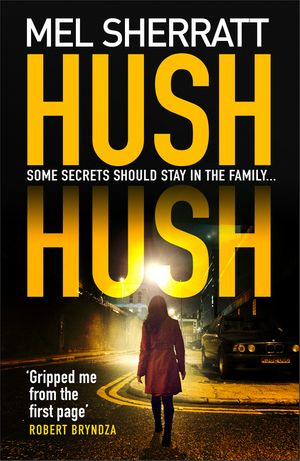 Hush Hush: From the million-copy bestseller comes her most gripping crime thriller yet book image