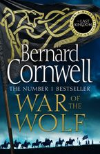 War of the Wolf (The Last Kingdom Series, Book 11)