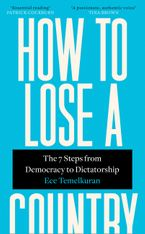 how-to-lose-a-country-the-7-steps-from-democracy-to-dictatorship