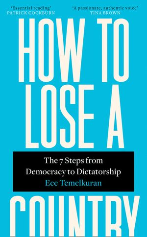How to Lose a Country: The 7 Steps from Democracy to Dictatorship book image