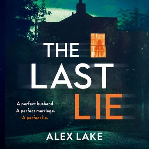 The Last Lie: The must-read new thriller from the USA Today bestselling author book image