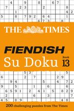 The Times Fiendish Su Doku Book 13: 200 challenging Su Doku puzzles (The Times Su Doku) Paperback  by The Times Mind Games