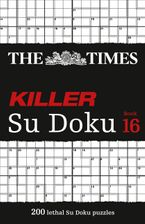 The Times Killer Su Doku Book 16: 200 lethal Su Doku puzzles (The Times Killer) Paperback  by The Times Mind Games