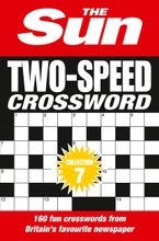 The Sun Two-Speed Crossword Collection 7: 160 two-in-one cryptic and coffee time crosswords