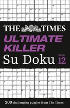 The Times Ultimate Killer Su Doku Book 12: 200 of the deadliest Su Doku puzzles (The Times Su Doku) Paperback  by The Times Mind Games