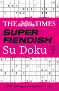 the-times-super-fiendish-su-doku-book-7-200-challenging-puzzles-the-times-super-fiendish