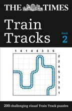 The Times Train Tracks Book 2: 200 challenging visual logic puzzles Paperback  by The Times Mind Games