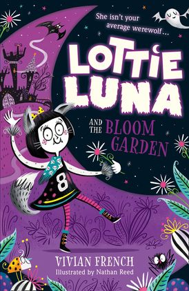 Lottie Luna and the Bloom Garden (Lottie Luna, Book 1)