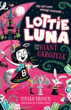 Lottie Luna and the Giant Gargoyle (Lottie Luna, Book 4)