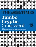 The Times Jumbo Cryptic Crossword Book 18: The world's most challenging cryptic crossword (The Times Crosswords) Paperback  by The Times Mind Games