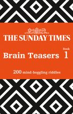 The Sunday Times Brain Teasers Book 1: 200 mind-boggling riddles (The Sunday Times Puzzle Books) Paperback  by The Times Mind Games
