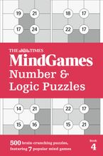 The Times MindGames Number and Logic Puzzles Book 4: 500 brain-crunching puzzles, featuring 7 popular mind games