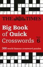 The Times Big Book of Quick Crosswords Book 6: 300 world-famous crossword puzzles