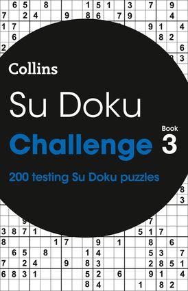 Su Doku Challenge Book 3: 200 Su Doku puzzles (Collins Su Doku)
