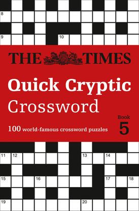 The Times Quick Cryptic Crossword Book 5: 100 world-famous crossword puzzles (The Times Crosswords)