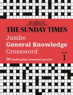 The Sunday Times Jumbo General Knowledge Crossword Book 1: 50 general knowledge crosswords