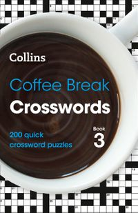 coffee-break-crosswords-book-3-200-quick-crossword-puzzles