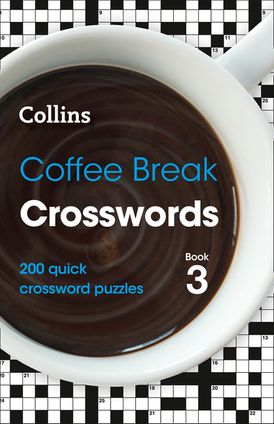 Coffee Break Crosswords Book 3: 200 quick crossword puzzles