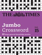 The Times 2 Jumbo Crossword Book 15: 60 large general-knowledge crossword puzzles
