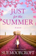 Just for the Summer: Your perfect summer read! eBook  by Sue Moorcroft