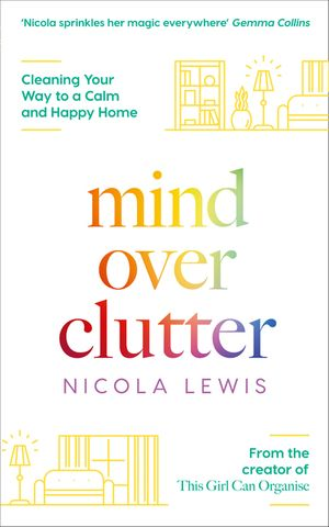 Mind Over Clutter: Cleaning Your Way to a Calm and Happy Home book image