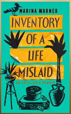 Inventory of a Life Mislaid: An Unreliable Memoir