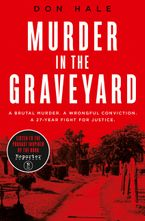 murder-in-the-graveyard-a-brutal-murder-a-wrongful-conviction-a-27-year-fight-for-justice