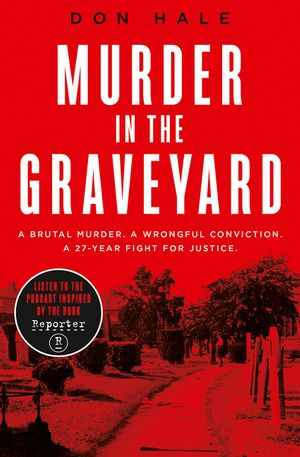 Murder in the Graveyard: A Brutal Murder. A Wrongful Conviction. A 27-Year Fight for Justice. book image