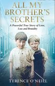 all-my-brothers-secrets-a-powerful-true-story-of-love-loss-and-brutality