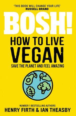 BOSH! How to Live Vegan book image