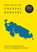 The Atlas of Unusual Borders: Discover intriguing boundaries, territories and geographical curiosities Paperback  by Zoran Nikolic