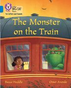 Collins Big Cat Phonics for Letters and Sounds – Monster on the Train: Band 4/Blue
