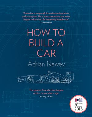 How to Build a Car: The Autobiography of the World's Greatest Formula 1 Designer book image