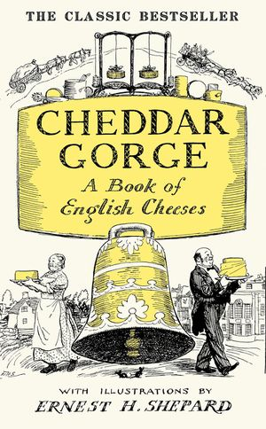 Cheddar Gorge: A Book of English Cheeses book image