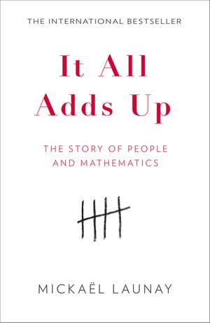 It All Adds Up: The Story of People and Mathematics book image