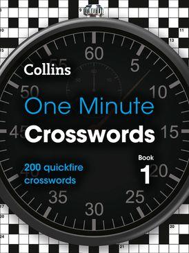 One Minute Crosswords Book 1: 200 quickfire crosswords (Collins Crosswords)