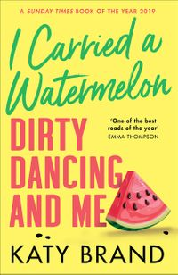 i-carried-a-watermelon-dirty-dancing-and-me