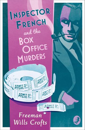Inspector French and the Box Office Murders (Inspector French Mystery) book image